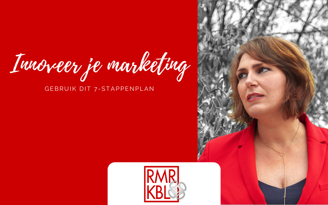 Het 7-stappenplan om je marketing te innoveren